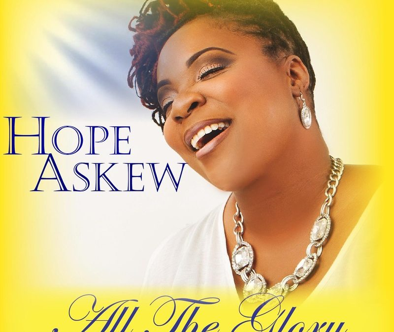 INTERNATIONAL GOSPEL ARTIST HOPE ASKEW RELEASES NEW SINGLE