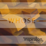 Inspiration Worship - Whose - CD Cover