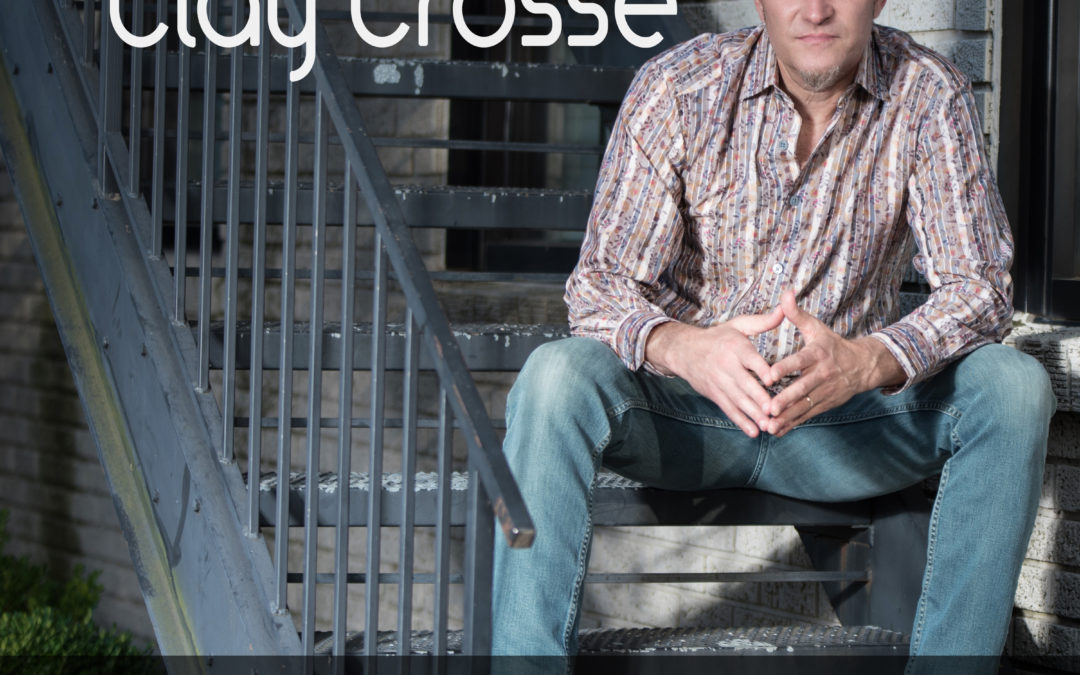 CLAY CROSSE RELEASES NEW SINGLE TO CHRISTIAN RADIO TODAY