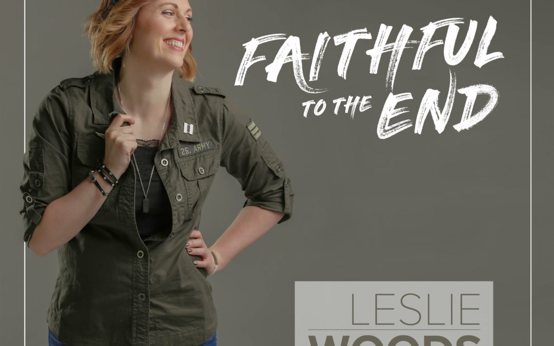 LESLIE WOODS' 'FAITHFUL TO THE END' RELEASES TODAY ON ITUNES