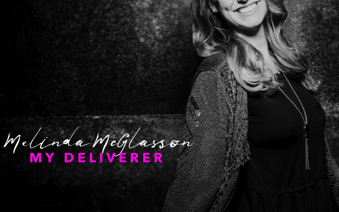 MELINDA McGLASSON RELEASES NEW SINGLE TO CHRISTIAN RADIO
