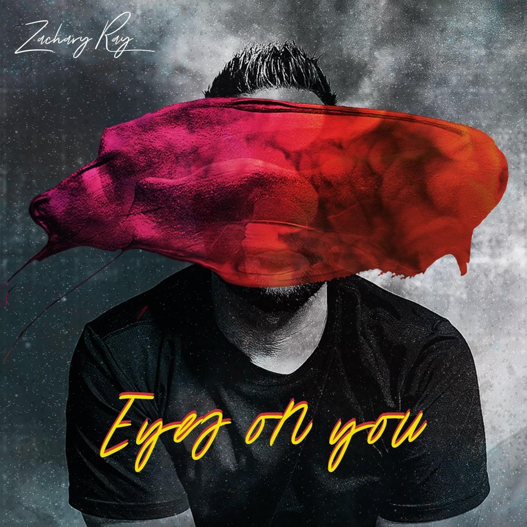 ZACHARY RAY RELEASES NEW SINGLE