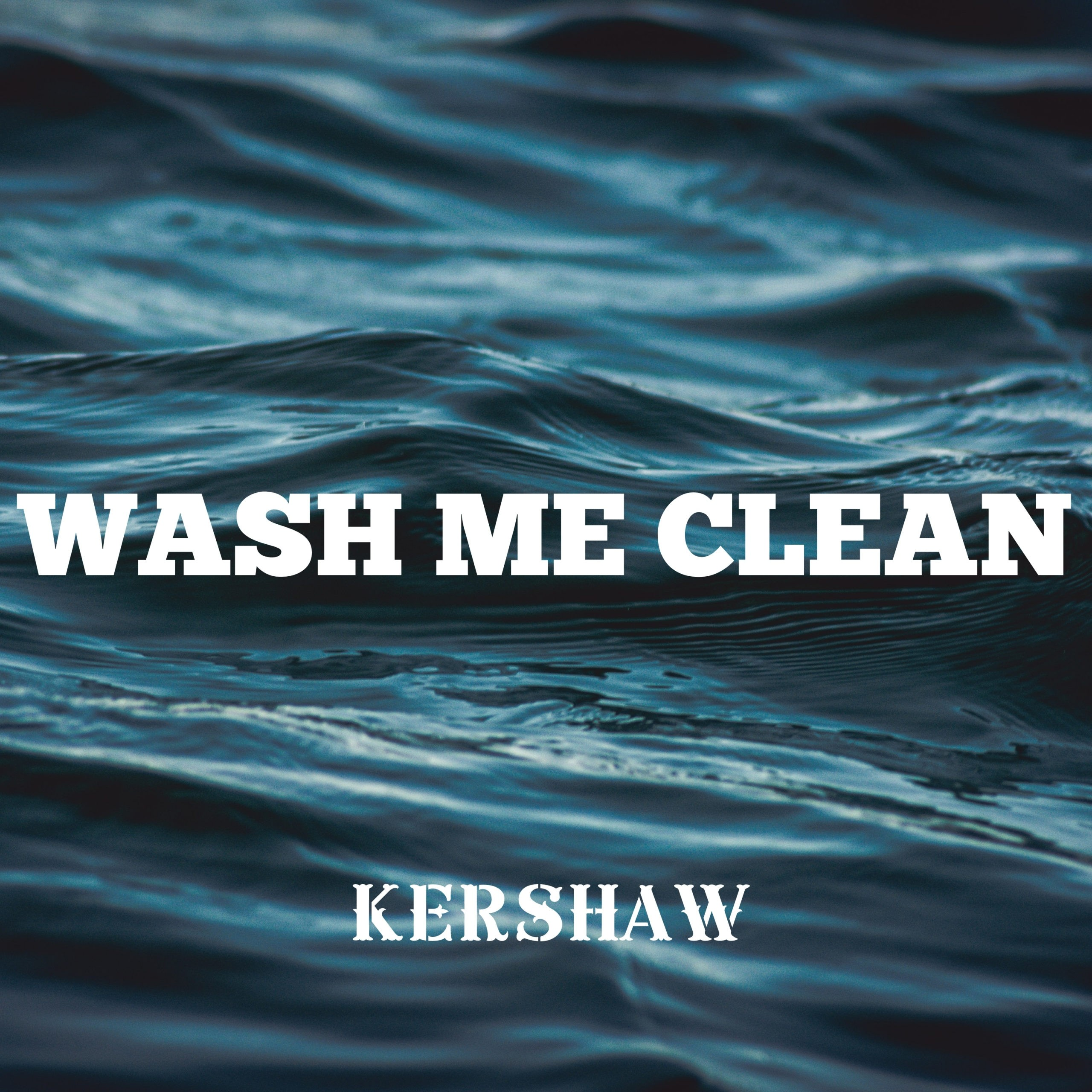 KERSHAW RELEASES 'WASH ME CLEAN' LYRIC VIDEO TODAY